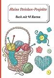 Meine Stricken-Projekte: Heft mit 48 Projektformularen zum Ausfüllen   Tracking Journal   Tracking Buch für Ihre Projekte Stricken   100 Seiten   ... Hobbys (Meine Stricken-Notizbücher, Band 3)
