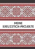 MEINE KREUZSTICH-PROJEKTE: Stickmuster erstellen: Millimeterpapier zum Entwerfen eigener Stickmuster | 100 Seiten A4 | perfektes Geschenk für Kreuzstich-Designer